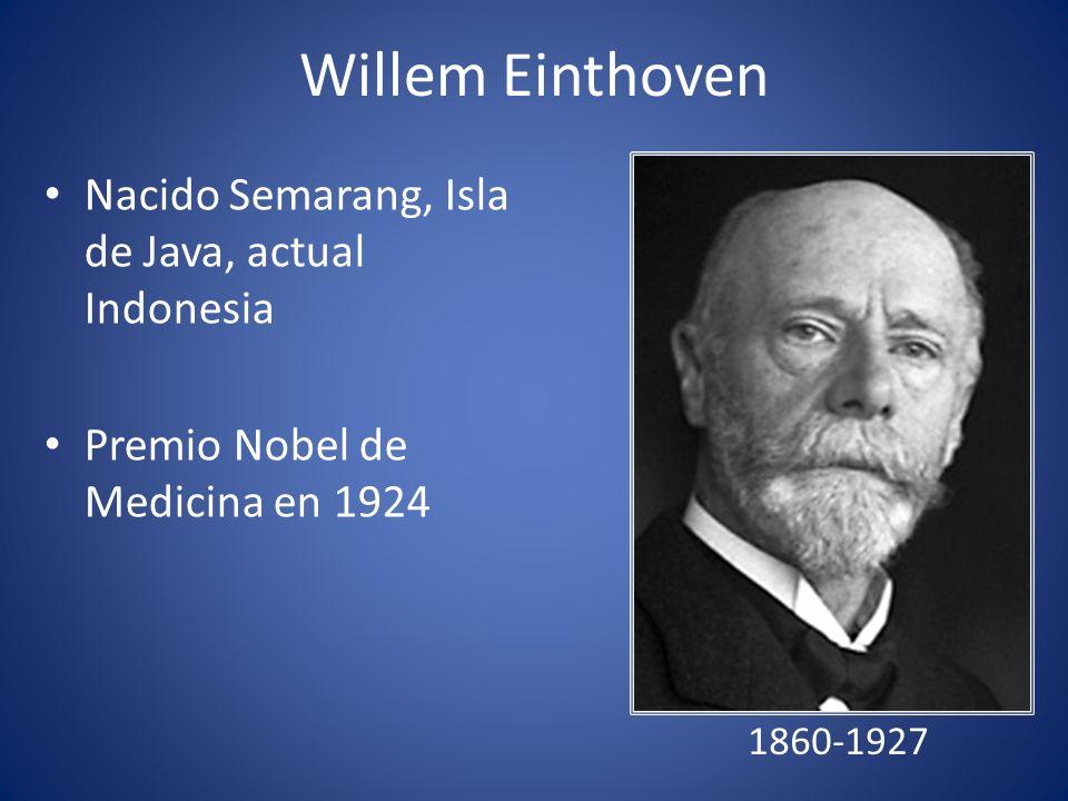 Willem Einthoven Nacido Semarang, Isla de Java, actual Indonesia Premio Nobel de Medicina en 1924 1860-1927