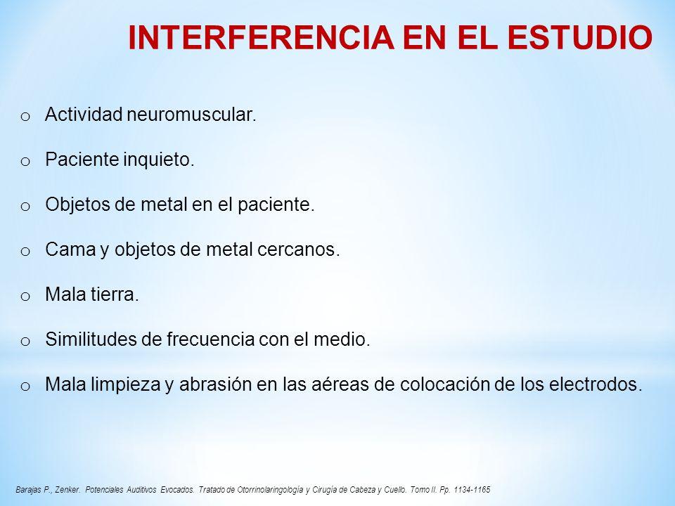 MIENTRAS NO HAYA INTERFERENCIA LOS POTENCIALES AUDITIVOS TIENEN UNA ALTA SENSIBILIDAD Y ESPECIFICIDAD.