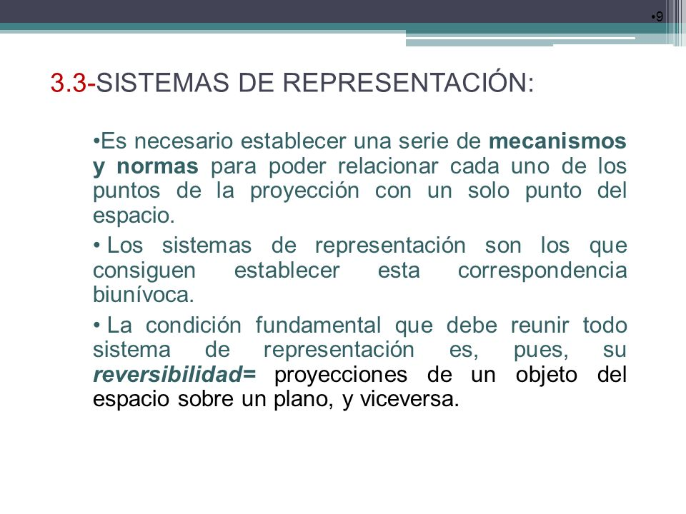 3.3-SISTEMAS DE REPRESENTACIÓN: 9 Es necesario establecer una serie de mecanismos y normas para poder relacionar cada uno de los puntos de la proyecci
