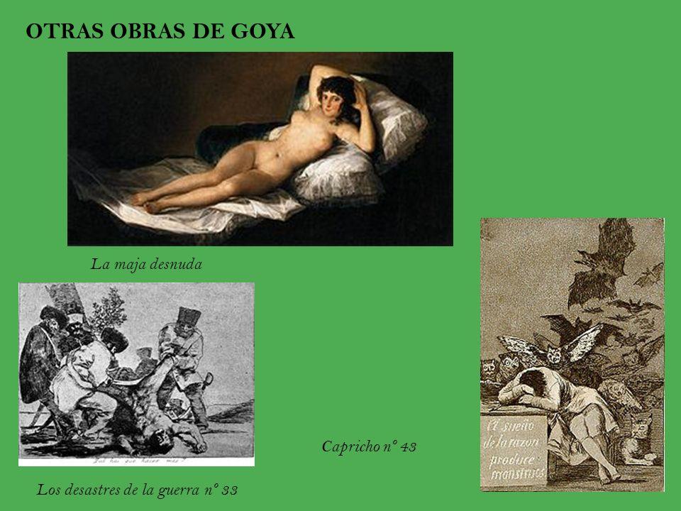 La maja desnuda Los desastres de la guerra nº 33 Capricho nº 43 OTRAS OBRAS DE GOYA