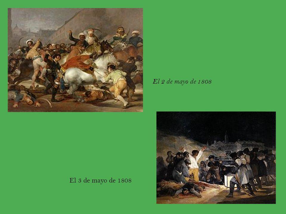 El 2 de mayo de 1808 El 3 de mayo de 1808