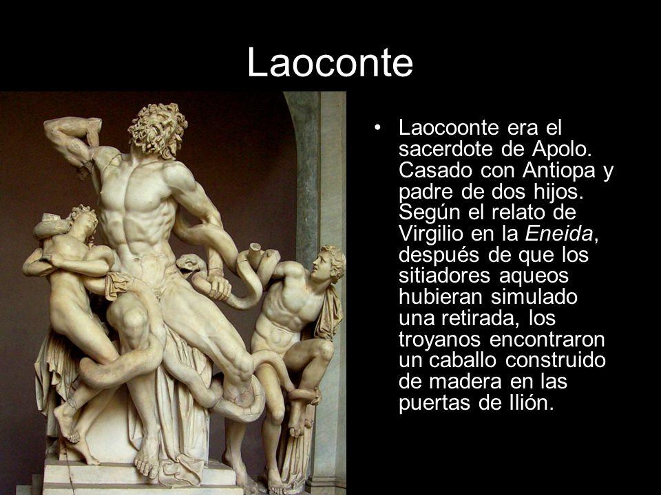 Laoconte Laocoonte era el sacerdote de Apolo. Casado con Antiopa y padre de dos hijos. Según el relato de Virgilio en la Eneida, después de que los si