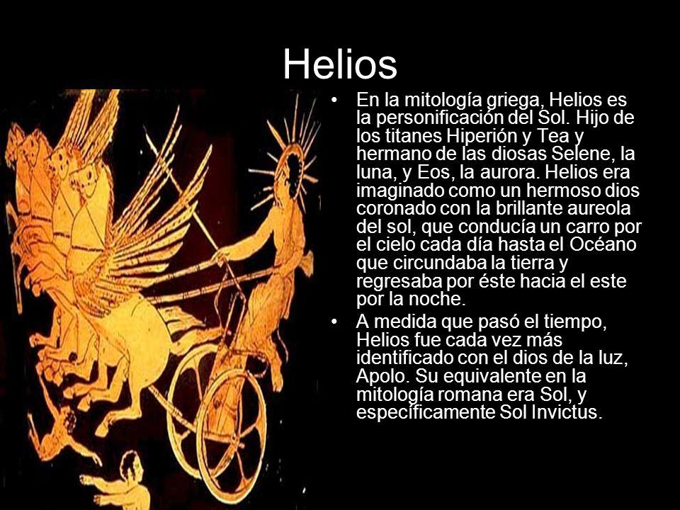 Helios En la mitología griega, Helios es la personificación del Sol. Hijo de los titanes Hiperión y Tea y hermano de las diosas Selene, la luna, y Eos