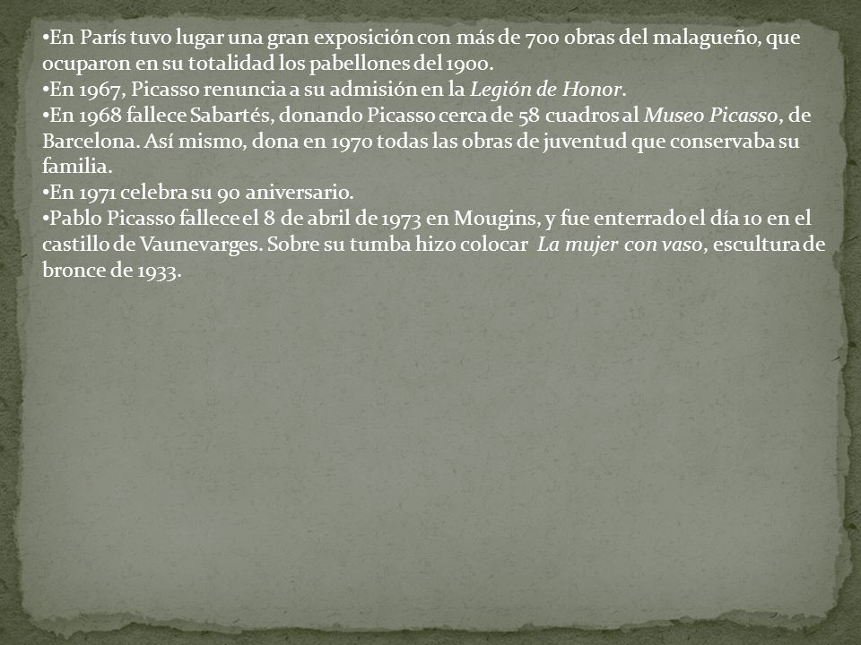 En París tuvo lugar una gran exposición con más de 700 obras del malagueño, que ocuparon en su totalidad los pabellones del 1900. En 1967, Picasso ren