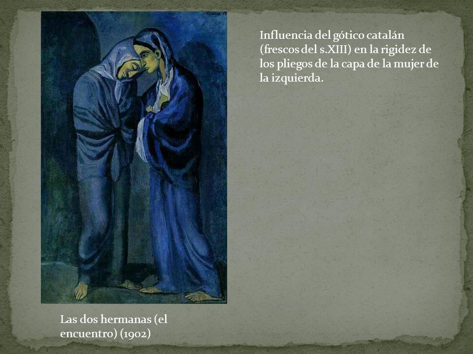 Las dos hermanas (el encuentro) (1902) Influencia del gótico catalán (frescos del s.XIII) en la rigidez de los pliegos de la capa de la mujer de la iz