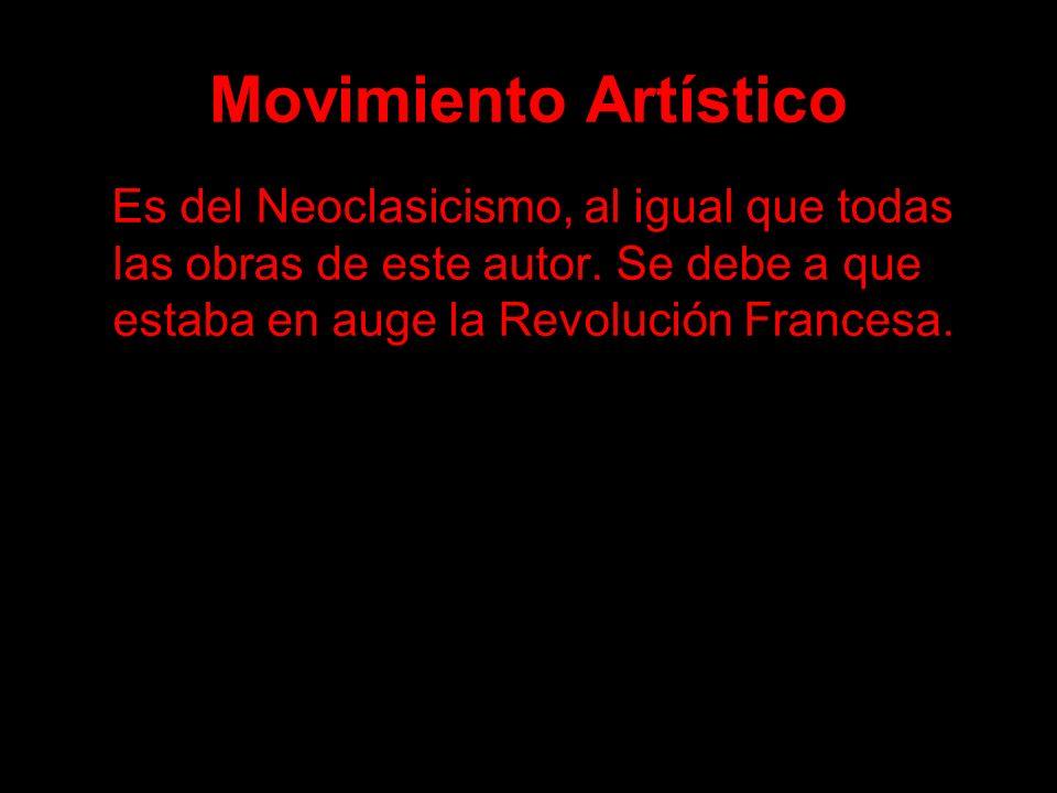Movimiento Artístico Es del Neoclasicismo, al igual que todas las obras de este autor. Se debe a que estaba en auge la Revolución Francesa.