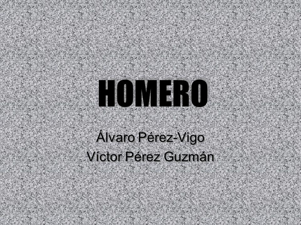 HOMERO Álvaro Pérez-Vigo Víctor Pérez Guzmán Álvaro Pérez-Vigo Víctor Pérez Guzmán
