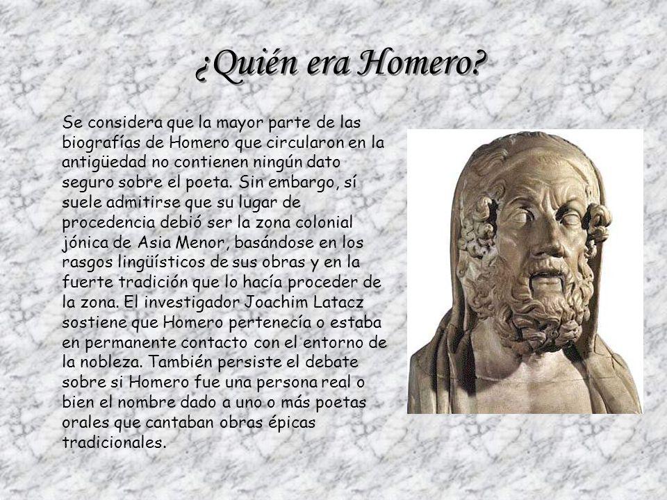 ¿Quién era Homero? Se considera que la mayor parte de las biografías de Homero que circularon en la antigüedad no contienen ningún dato seguro sobre e