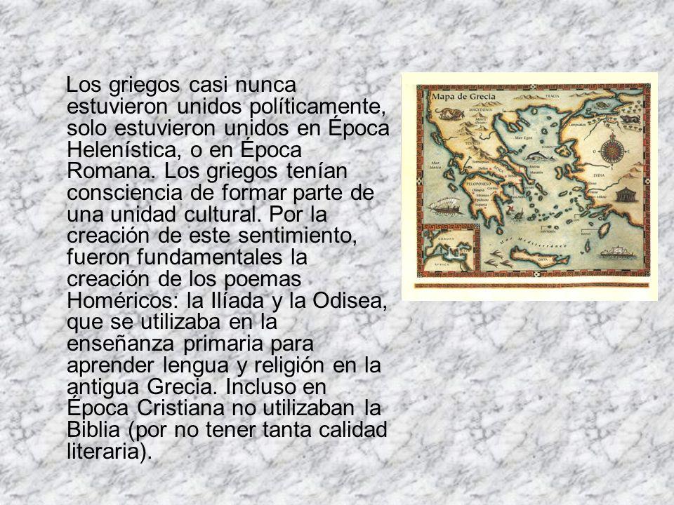 Los griegos casi nunca estuvieron unidos políticamente, solo estuvieron unidos en Época Helenística, o en Época Romana. Los griegos tenían consciencia