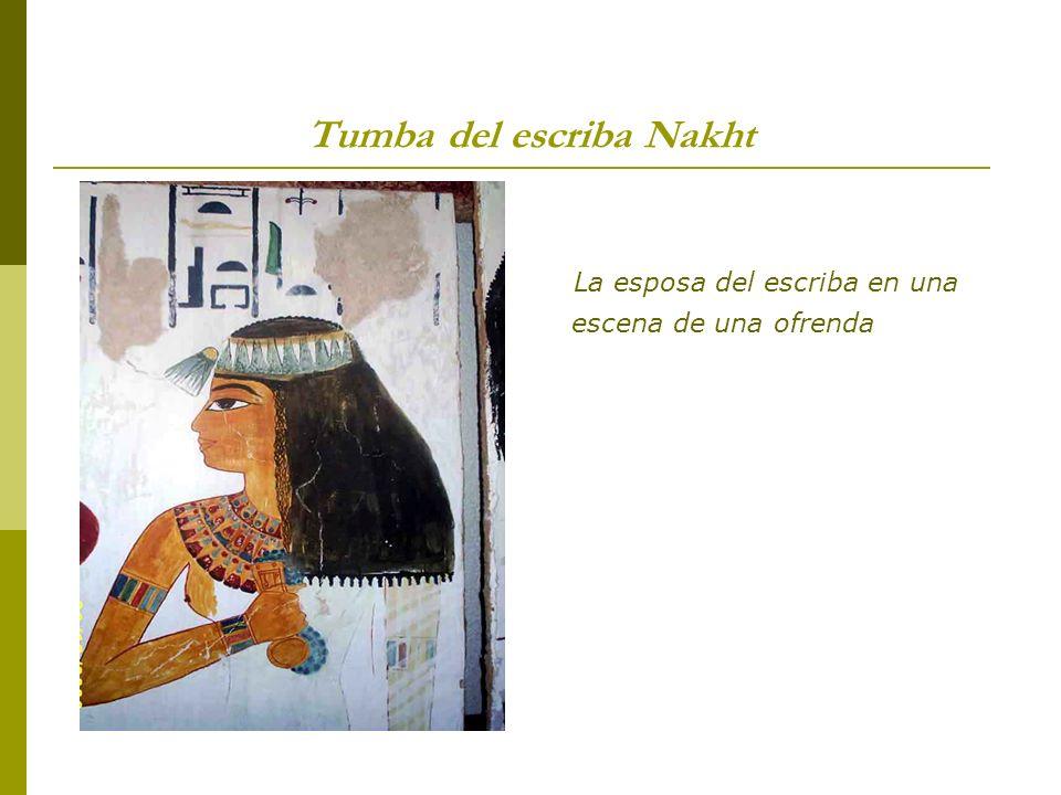 Tumba del escriba Nakht La esposa del escriba en una escena de una ofrenda