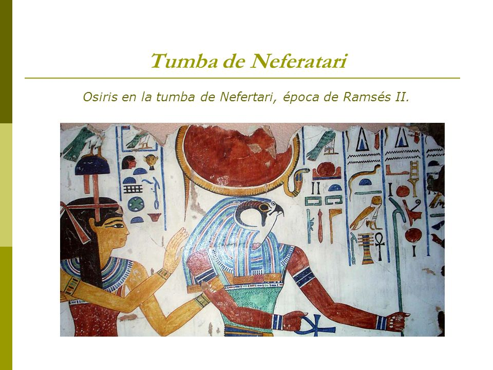 Tumba de Neferatari Osiris en la tumba de Nefertari, época de Ramsés II.