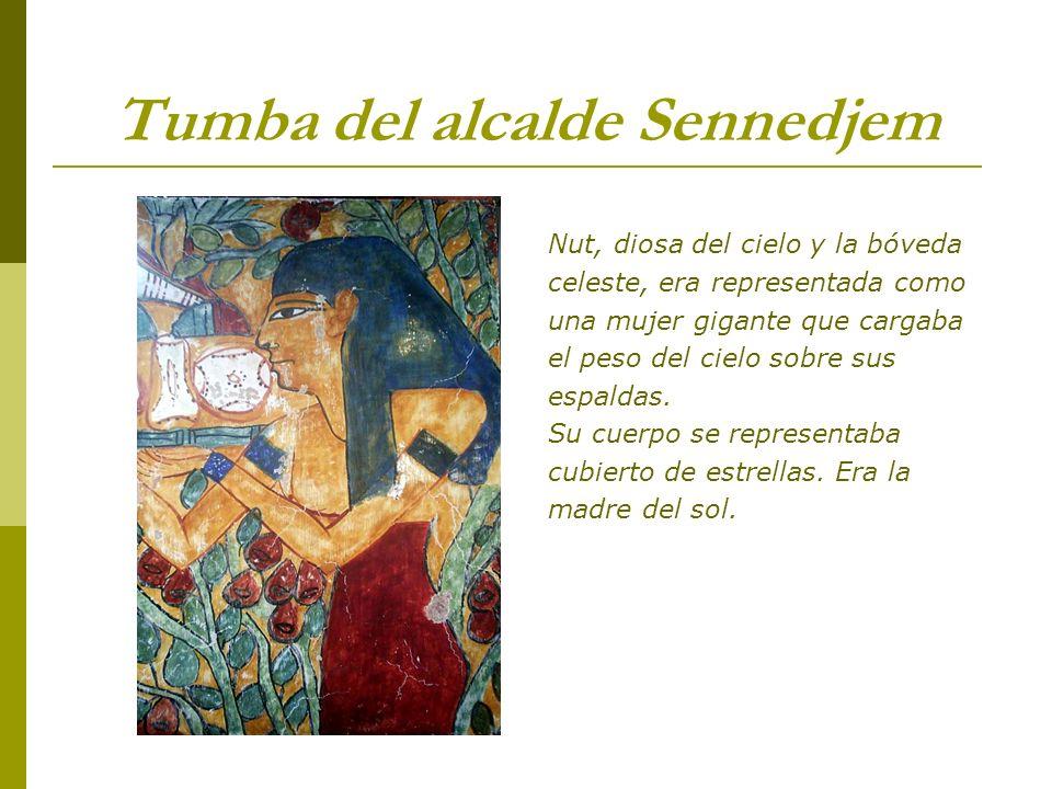 Tumba del alcalde Sennedjem Nut, diosa del cielo y la bóveda celeste, era representada como una mujer gigante que cargaba el peso del cielo sobre sus