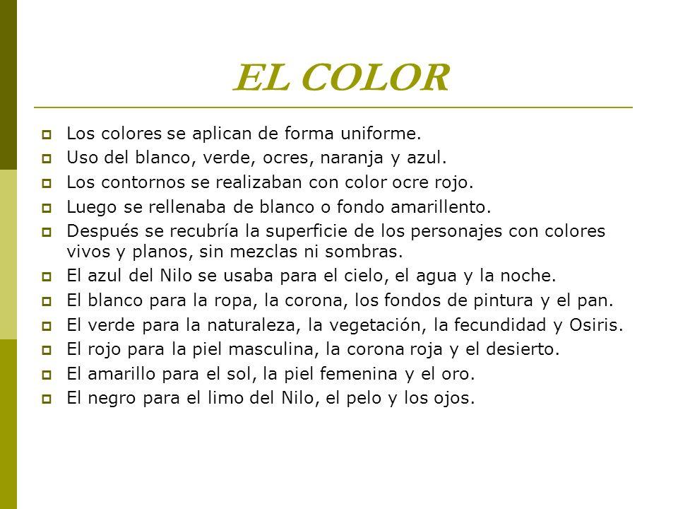 EL COLOR Los colores se aplican de forma uniforme. Uso del blanco, verde, ocres, naranja y azul. Los contornos se realizaban con color ocre rojo. Lueg