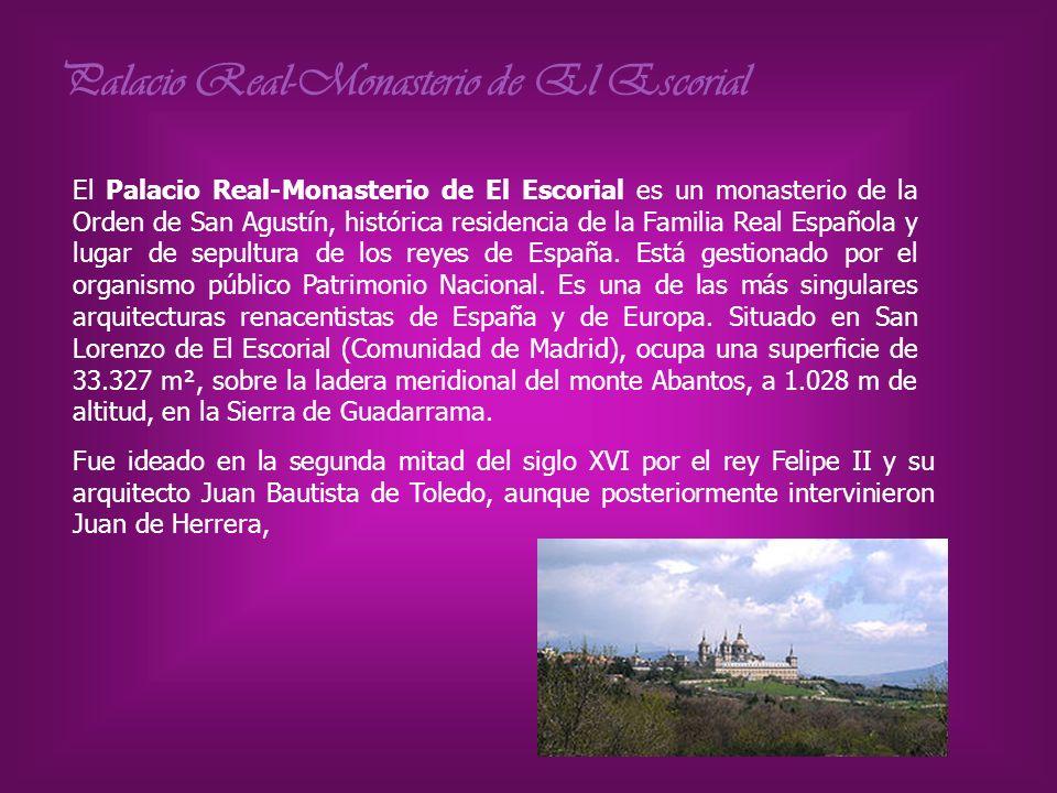 El Palacio Real-Monasterio de El Escorial es un monasterio de la Orden de San Agustín, histórica residencia de la Familia Real Española y lugar de sep