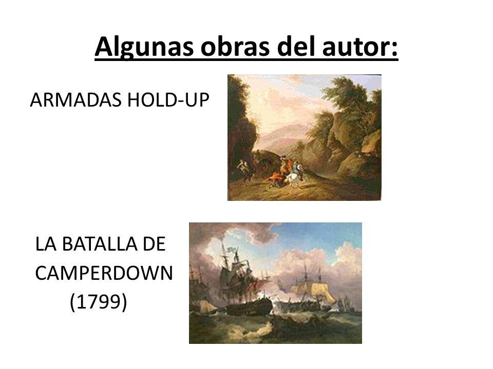 Algunas obras del autor: ARMADAS HOLD-UP LA BATALLA DE CAMPERDOWN (1799)