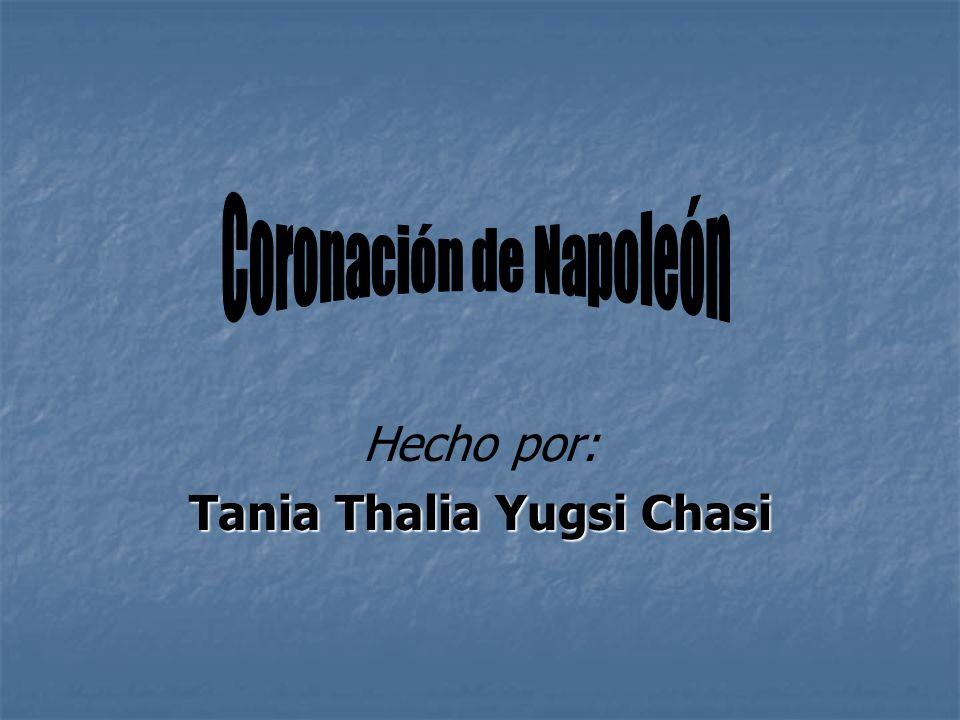 Hecho por: Tania Thalia Yugsi Chasi