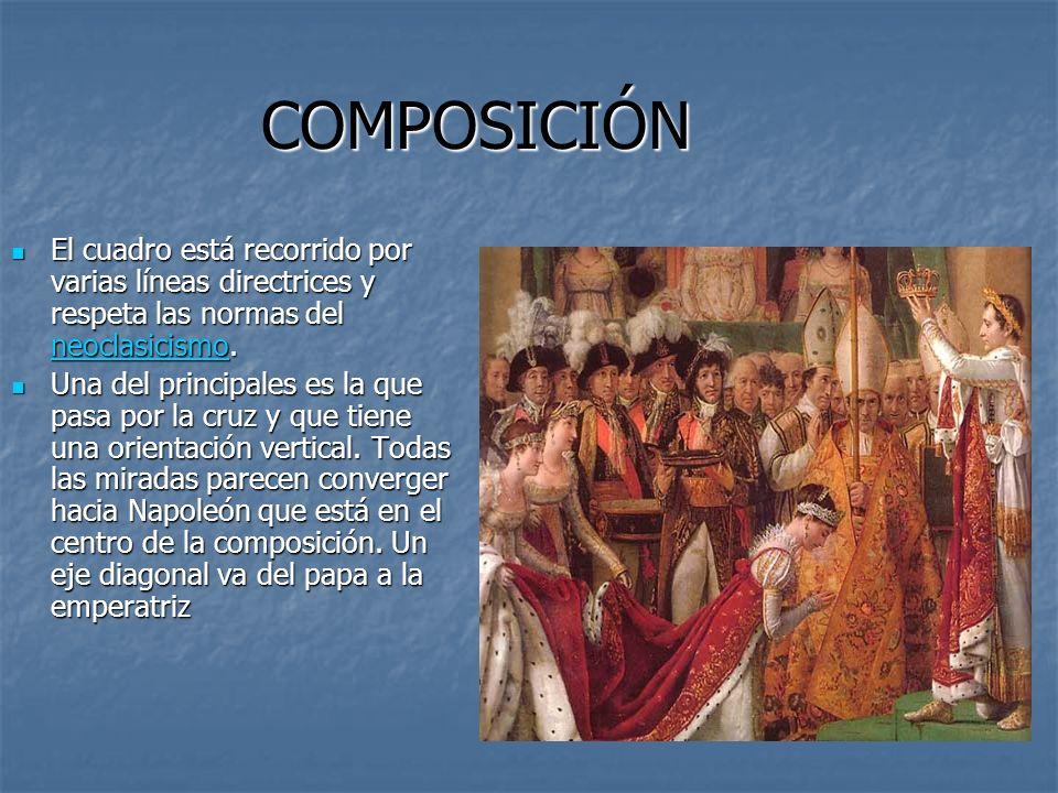 COMPOSICIÓN El cuadro está recorrido por varias líneas directrices y respeta las normas del neoclasicismo.