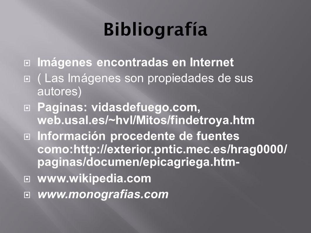Bibliografía Imágenes encontradas en Internet ( Las Imágenes son propiedades de sus autores) Paginas: vidasdefuego.com, web.usal.es/~hvl/Mitos/findetr