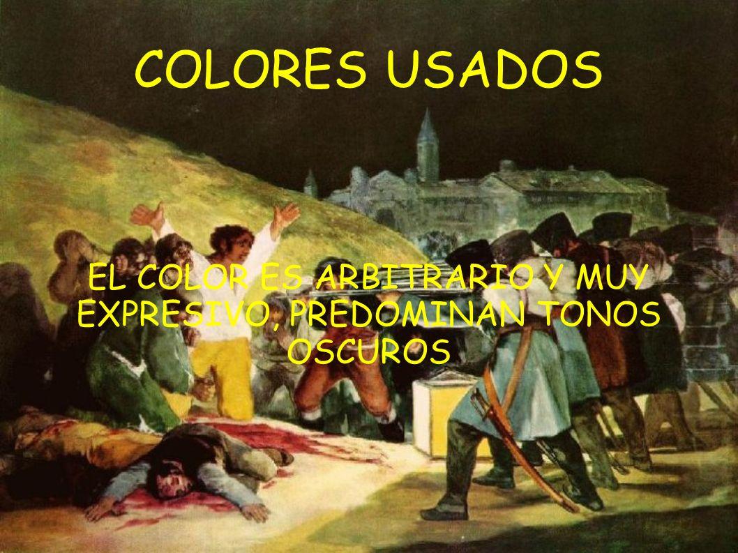 COLORES USADOS EL COLOR ES ARBITRARIO Y MUY EXPRESIVO, PREDOMINAN TONOS OSCUROS