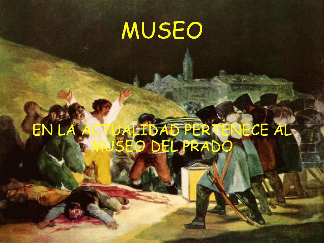 MUSEO EN LA ACTUALIDAD PERTENECE AL MUSEO DEL PRADO
