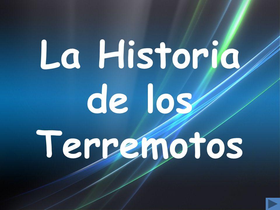 La Historia de los Terremotos