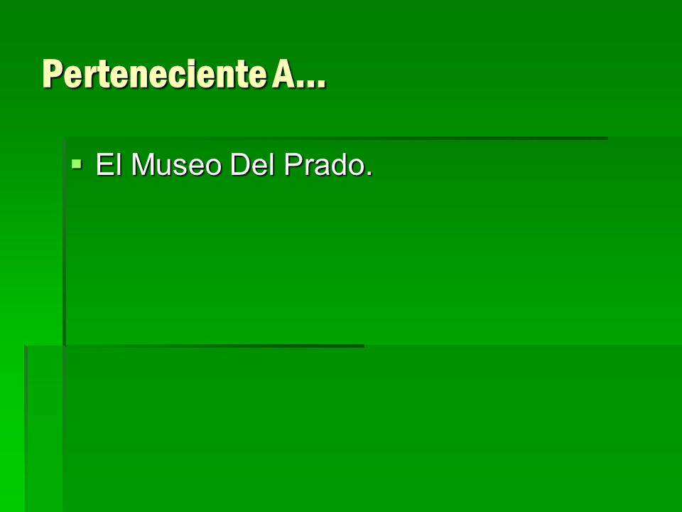 Perteneciente A… El Museo Del Prado. El Museo Del Prado.