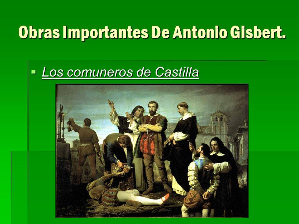 Obras Importantes De Antonio Gisbert. Los comuneros de Castilla Los comuneros de Castilla