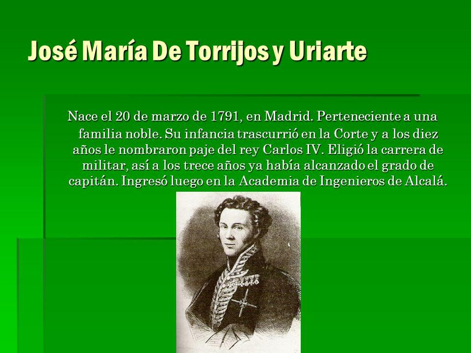 José María De Torrijos y Uriarte Nace el 20 de marzo de 1791, en Madrid. Perteneciente a una familia noble. Su infancia trascurrió en la Corte y a los