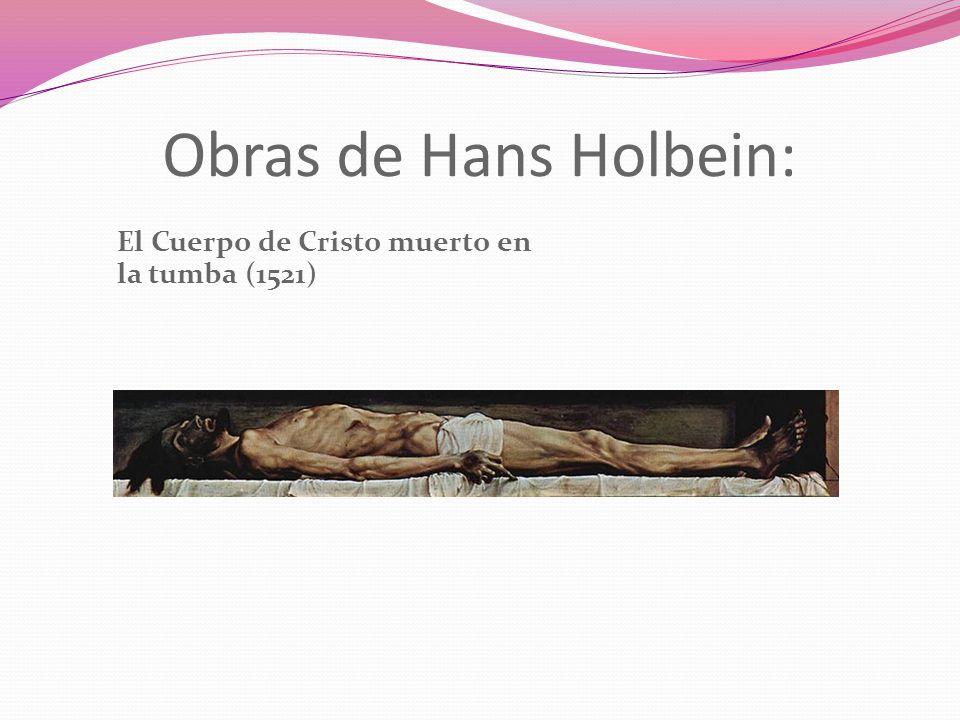 Obras de Hans Holbein: El Cuerpo de Cristo muerto en la tumba (1521)