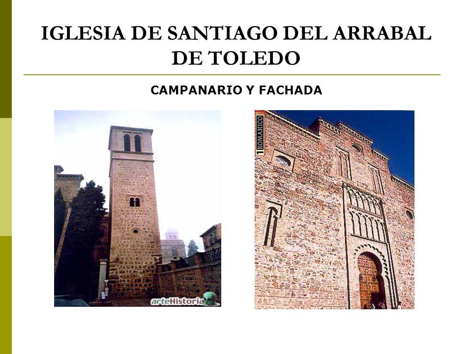 IGLESIA DE SANTIAGO DEL ARRABAL DE TOLEDO CAMPANARIO Y FACHADA