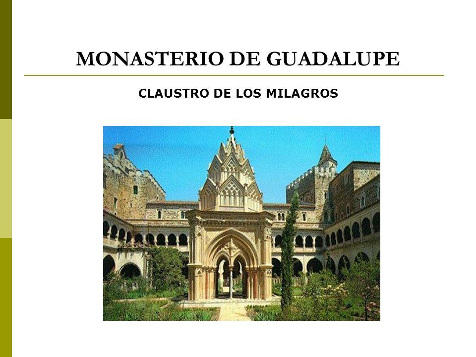 MONASTERIO DE GUADALUPE CLAUSTRO DE LOS MILAGROS