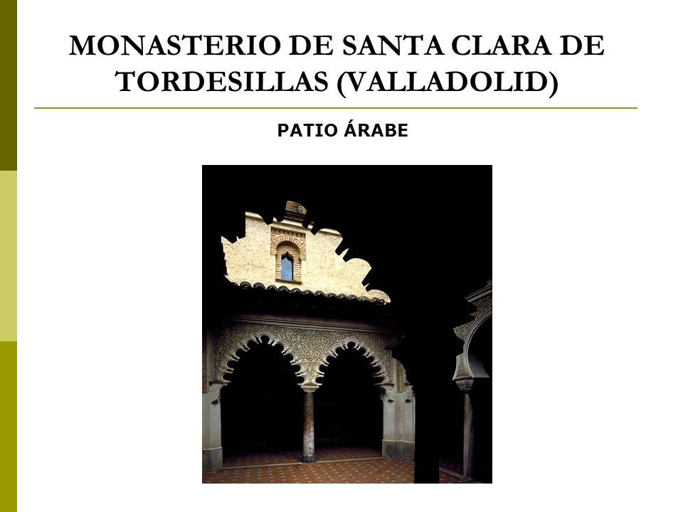 MONASTERIO DE SANTA CLARA DE TORDESILLAS (VALLADOLID) PATIO ÁRABE