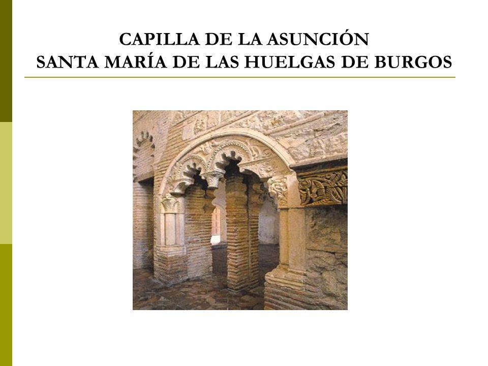 CAPILLA DE LA ASUNCIÓN SANTA MARÍA DE LAS HUELGAS DE BURGOS