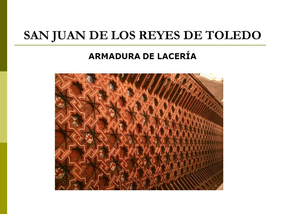 SAN JUAN DE LOS REYES DE TOLEDO ARMADURA DE LACERÍA
