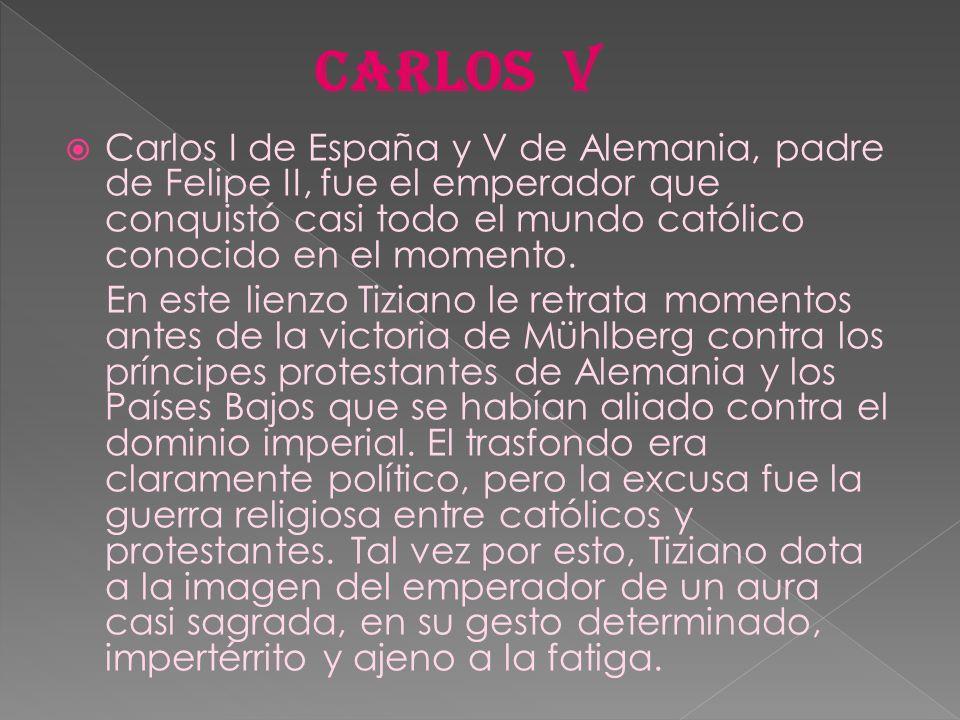 Carlos I de España y V de Alemania, padre de Felipe II, fue el emperador que conquistó casi todo el mundo católico conocido en el momento. En este lie