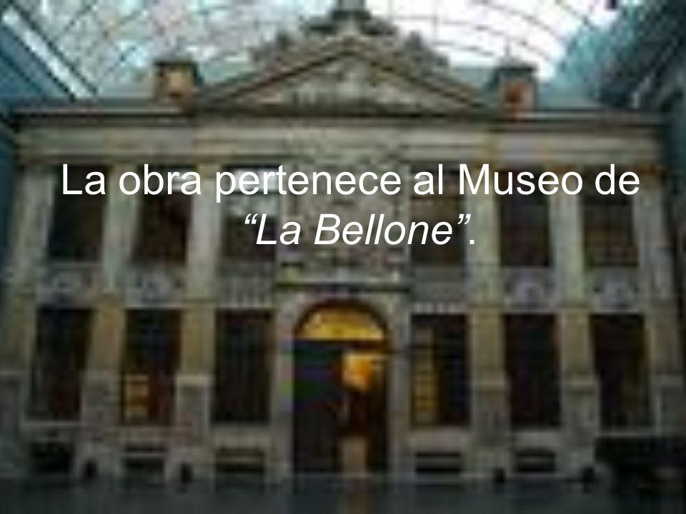 La obra pertenece al Museo de La Bellone.
