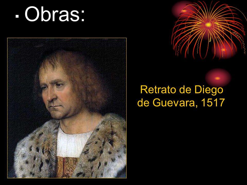 · Obras: Retrato de Diego de Guevara, 1517