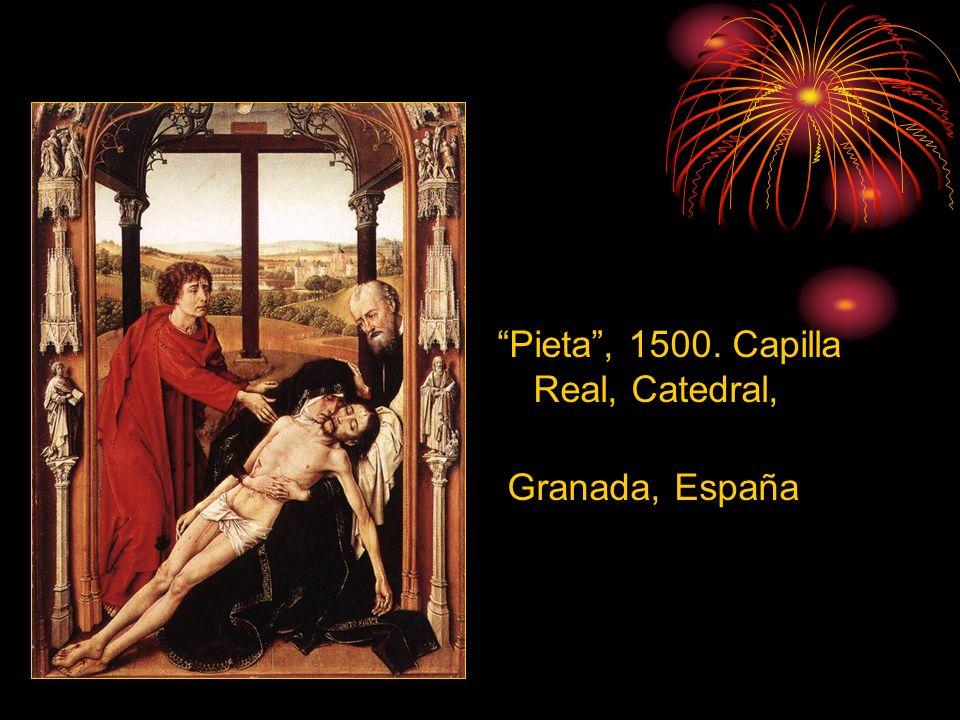 Pieta, 1500. Capilla Real, Catedral, Granada, España