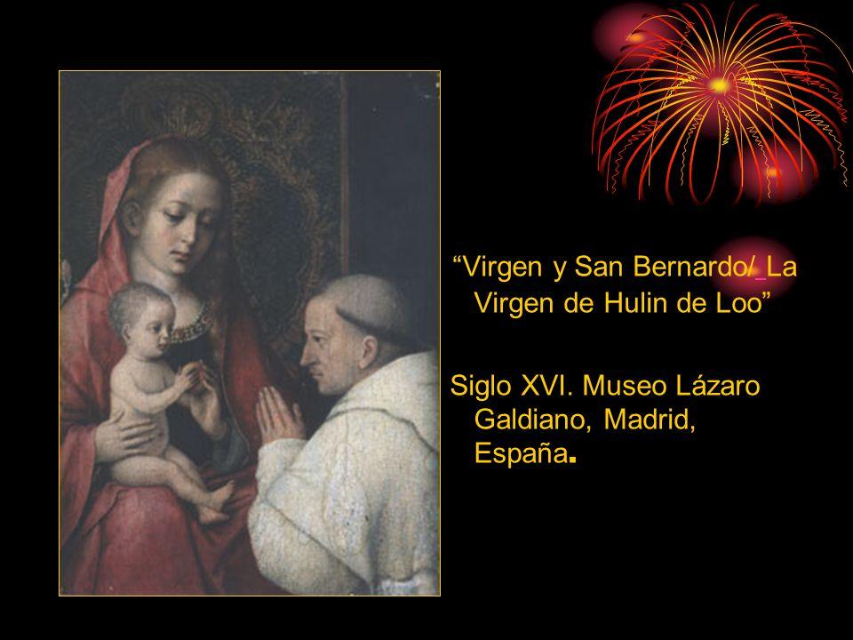 Virgen y San Bernardo/ La Virgen de Hulin de Loo Siglo XVI. Museo Lázaro Galdiano, Madrid, España.