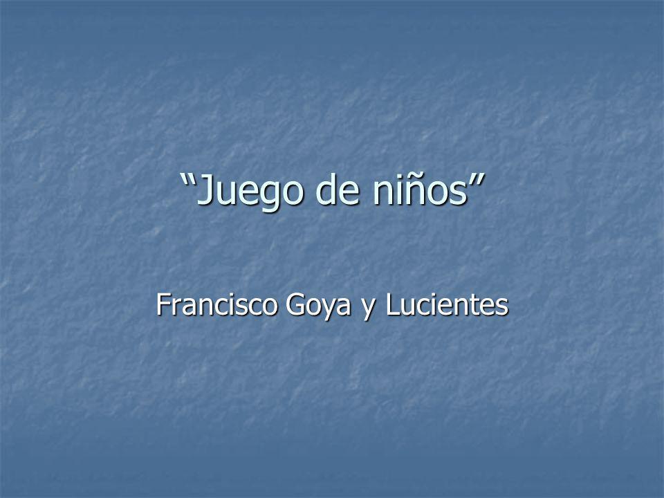 Juego de niños Francisco Goya y Lucientes