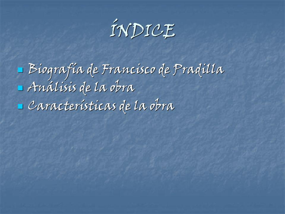 ÍNDICE Biografía de Francisco de Pradilla Biografía de Francisco de Pradilla Análisis de la obra Análisis de la obra Características de la obra Caract