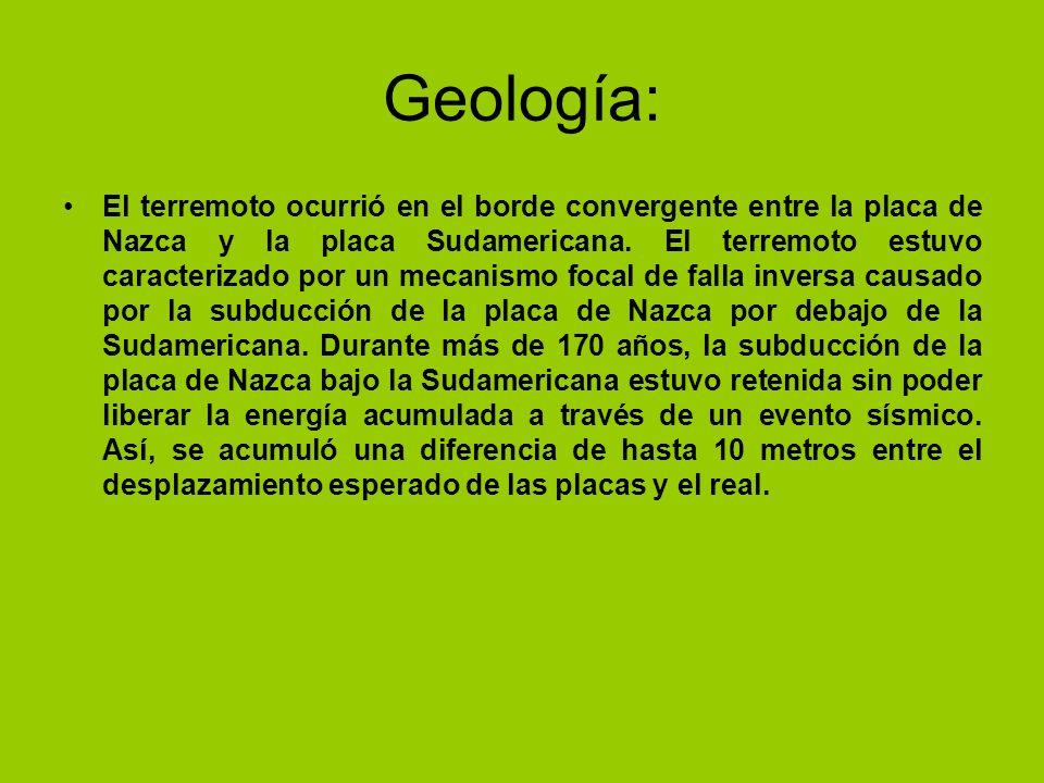 Geología: El terremoto ocurrió en el borde convergente entre la placa de Nazca y la placa Sudamericana. El terremoto estuvo caracterizado por un mecan