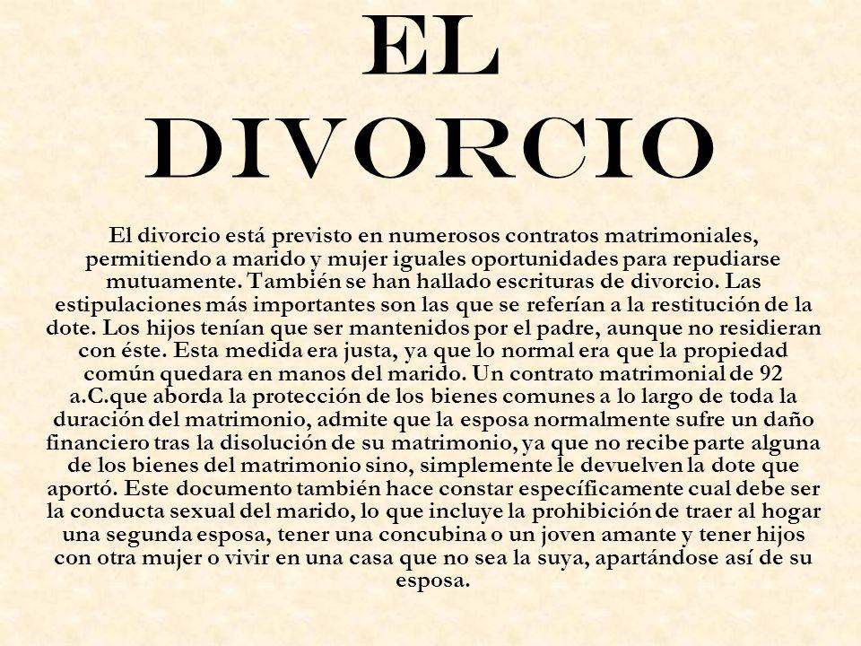 El Divorcio El divorcio está previsto en numerosos contratos matrimoniales, permitiendo a marido y mujer iguales oportunidades para repudiarse mutuame