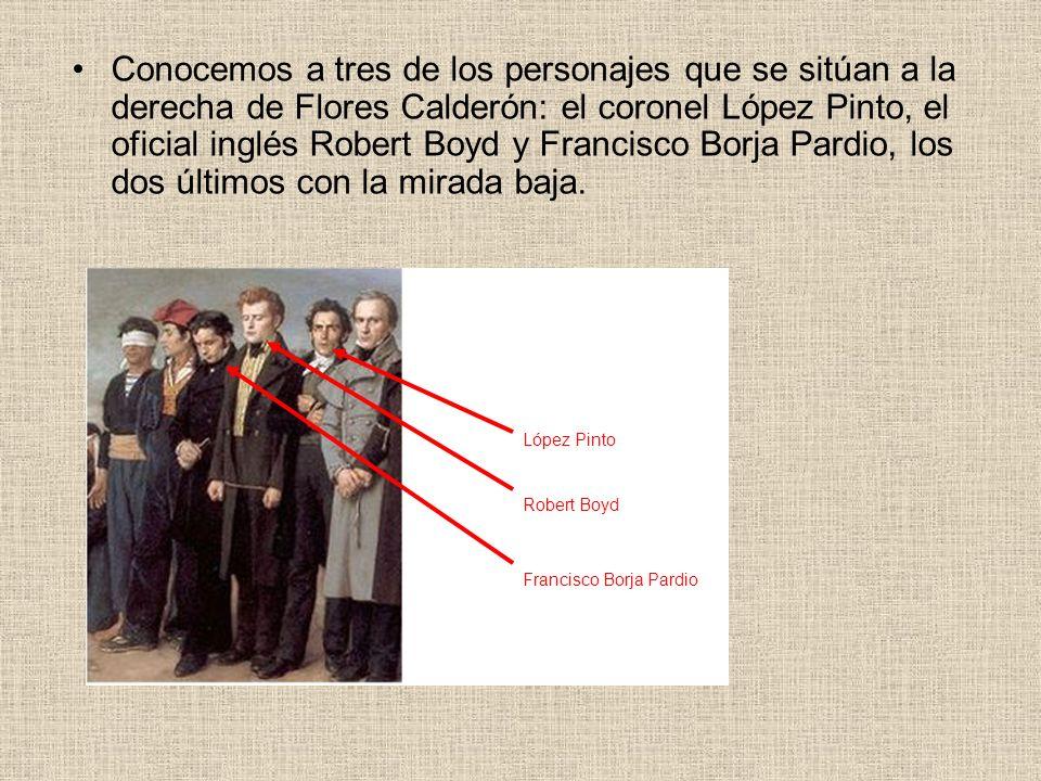 Conocemos a tres de los personajes que se sitúan a la derecha de Flores Calderón: el coronel López Pinto, el oficial inglés Robert Boyd y Francisco Bo