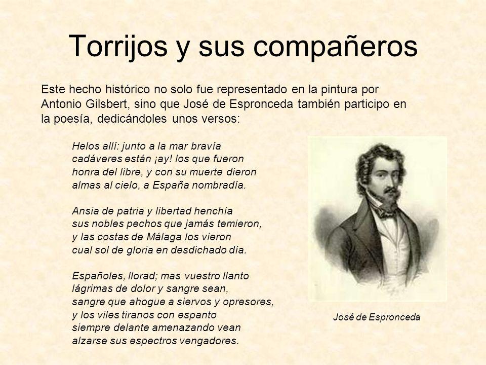 Torrijos y sus compañeros Este hecho histórico no solo fue representado en la pintura por Antonio Gilsbert, sino que José de Espronceda también partic