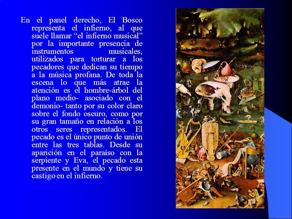 En el panel derecho, El Bosco representa el infierno, al que suele llamar el infierno musical por la importante presencia de instrumentos musicales, u