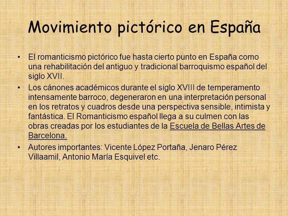 Movimiento pictórico en España El romanticismo pictórico fue hasta cierto punto en España como una rehabilitación del antiguo y tradicional barroquism