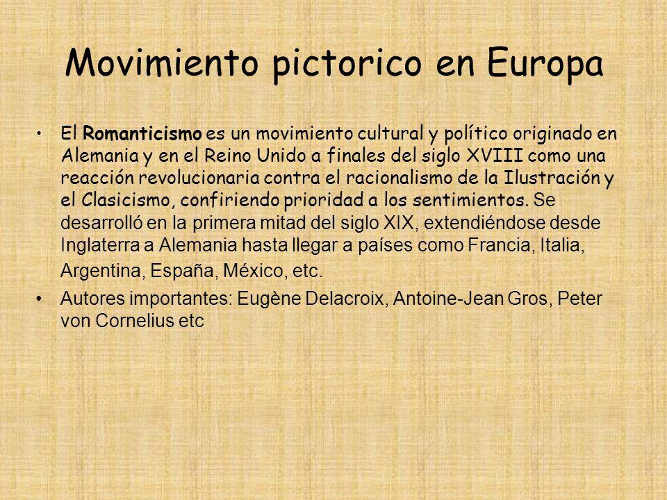 Movimiento pictorico en Europa El Romanticismo es un movimiento cultural y político originado en Alemania y en el Reino Unido a finales del siglo XVII