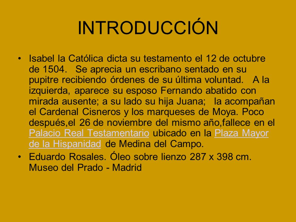 INTRODUCCIÓN Isabel la Católica dicta su testamento el 12 de octubre de 1504.