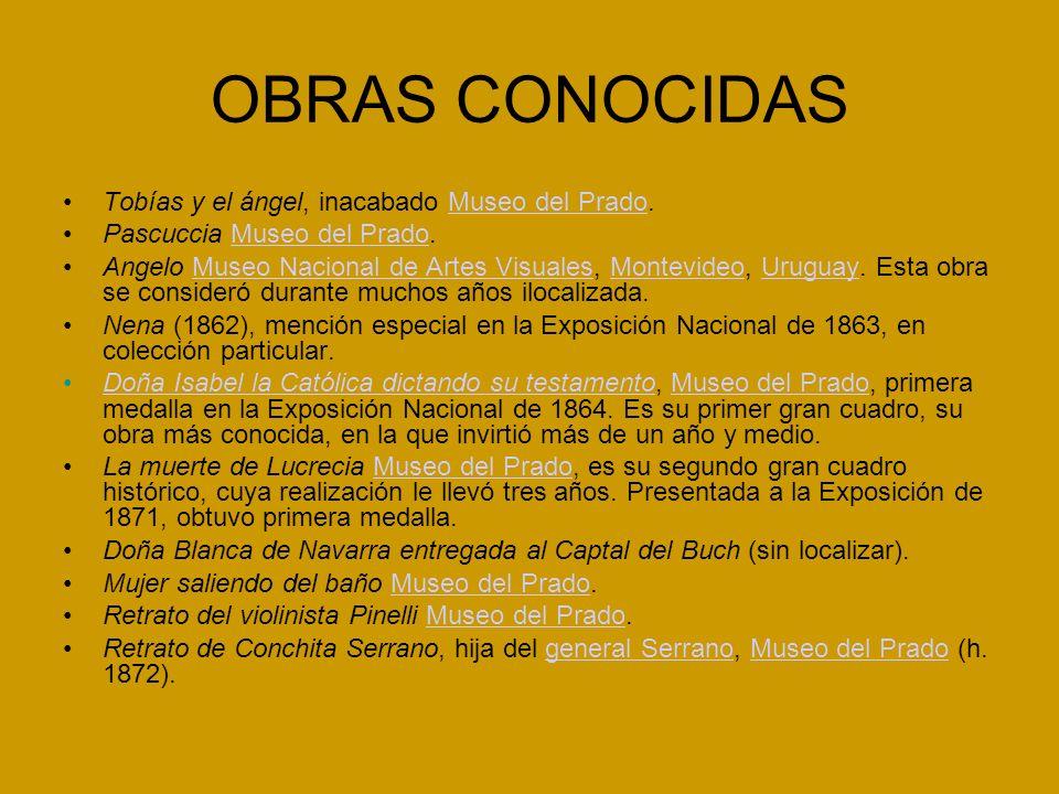 OBRAS CONOCIDAS Tobías y el ángel, inacabado Museo del Prado.Museo del Prado Pascuccia Museo del Prado.Museo del Prado Angelo Museo Nacional de Artes Visuales, Montevideo, Uruguay.